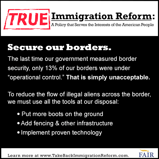 What True Immigration Reform Looks Like: Secure our borders