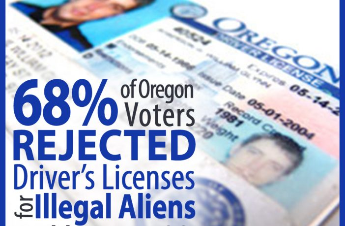 Good news! 68% of Oregon voters rejected driver's licenses for illegal aliens on Measure 88.